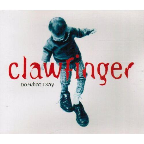 Clawfinger - Do What I Say - Preis vom 18.04.2021 04:52:10 h