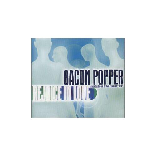 Bacon Popper - Rejoice in Love - Preis vom 18.04.2021 04:52:10 h