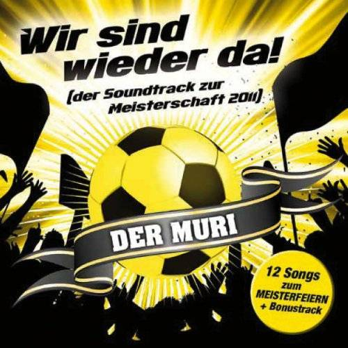 der Muri - Wir Sind Wieder Da (Meisterschafts-Soundtrack '11) - Preis vom 14.05.2021 04:51:20 h