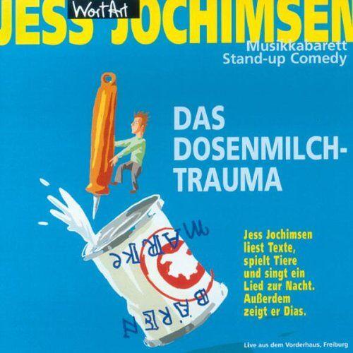Jess Jochimsen - Das Dosenmilchtrauma - Preis vom 20.10.2020 04:55:35 h