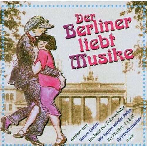 Altberliner Melodien Von Anno - Der Berliner Liebt Musike - Preis vom 16.04.2021 04:54:32 h