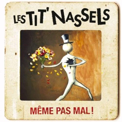 Les Tit'Nassels - Meme Pas Mal! - Preis vom 10.05.2021 04:48:42 h