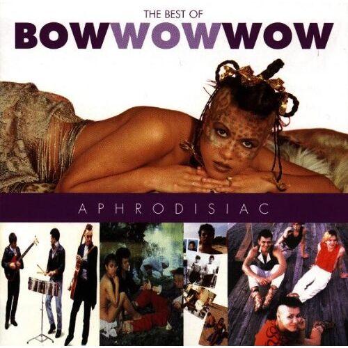 Bow Wow Wow - Aphrodisiac... Best Of - Preis vom 05.09.2020 04:49:05 h