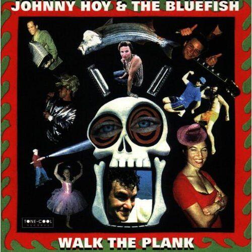 Hoy, Johnny & the Bluefish - Walk the Plank - Preis vom 27.02.2021 06:04:24 h