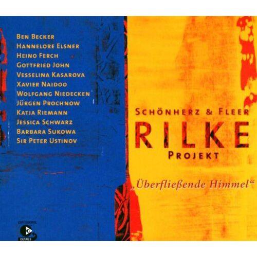 Schönherz & Fleer - Überfliessende Himmel - Rilke Projekt Vol. 3 - Preis vom 14.04.2021 04:53:30 h