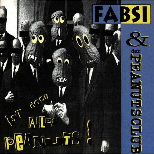 Fabsi & der Peanuts Club - Ist Doch Alles Peanuts - Preis vom 21.01.2021 06:07:38 h