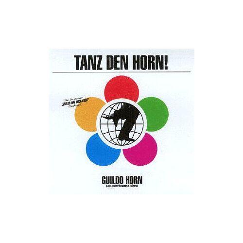 Horn, Guildo & die Orthopädischen Strümpfe - Tanz Den Horn - Preis vom 07.05.2021 04:52:30 h