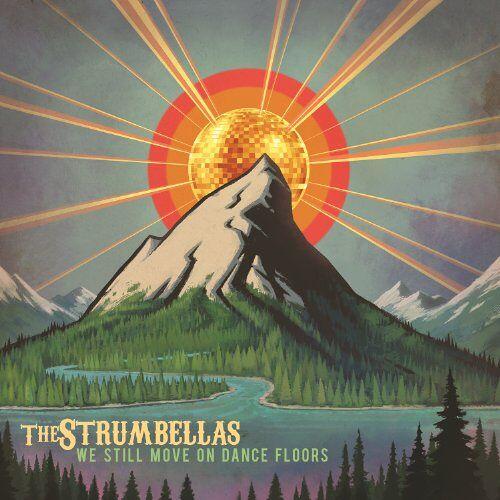 Strumbellas - We Still Move on the Dance Flo - Preis vom 10.05.2021 04:48:42 h
