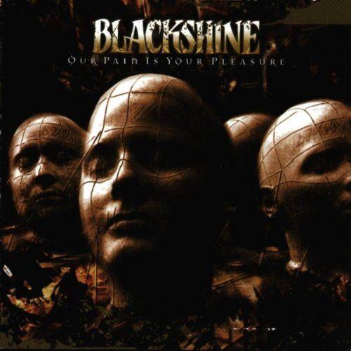 Blackshine - Our Pain Is Your Pleasure - Preis vom 13.04.2021 04:49:48 h