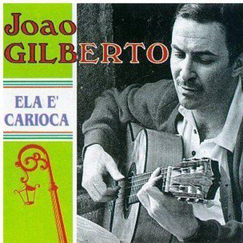 Joao Gilaberto - Ela E' Carioca - Preis vom 19.10.2020 04:51:53 h