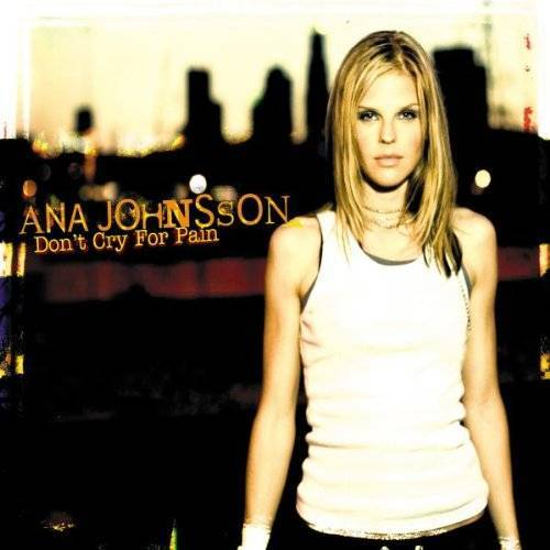 Ana Johnsson - Don't Cry For Pain (MaxiPlus incl. Klingelton) - Preis vom 12.04.2021 04:50:28 h