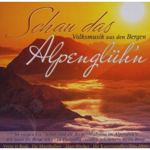 Divers - Schau das Alpenglühn - Preis vom 07.05.2021 04:52:30 h