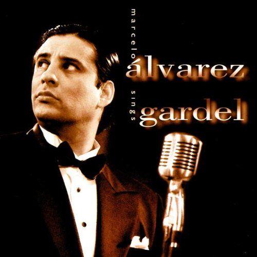 Marcelo Álvarez - Marcelo Alvarez Sings Gardel - Preis vom 15.04.2021 04:51:42 h