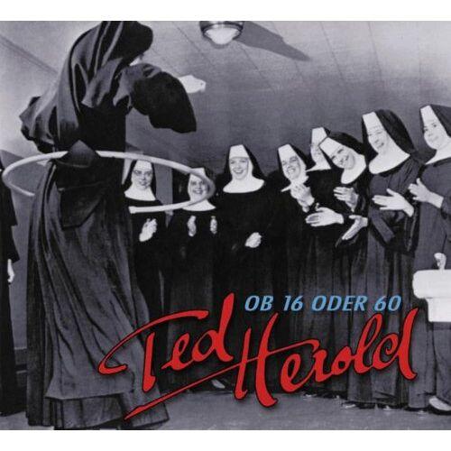 Ted Herold - Ob Sechzehn Oder Sechzig - Preis vom 20.10.2020 04:55:35 h