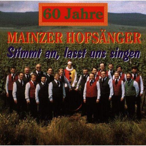die Mainzer Hofsänger - 60 Jahre Mainzer Hofsänger - Stimmt an, lasst uns singen - Preis vom 03.12.2020 05:57:36 h
