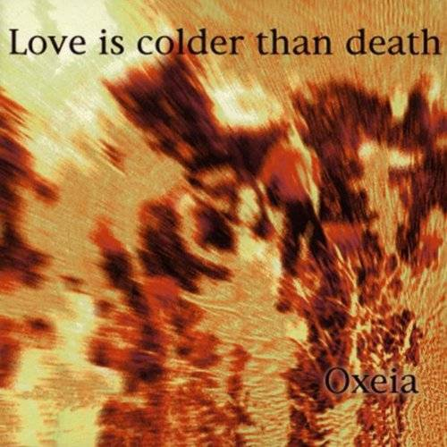 Love Is Colder Than Death - Oxeia - Preis vom 14.01.2021 05:56:14 h