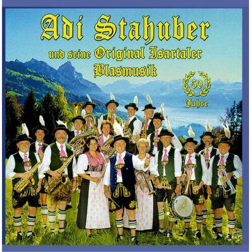 Adi Stahuber und seine Original Isartaler Blasmusik - 50 Jahre - Preis vom 13.01.2021 05:57:33 h