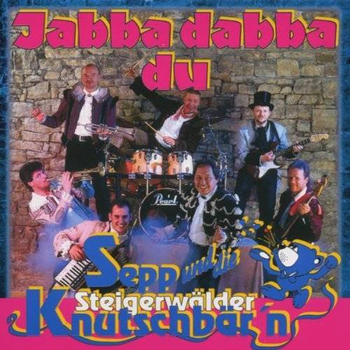 Sepp U.d.Steigerwälder Musika. - Jabba Dabba du - Preis vom 20.10.2020 04:55:35 h