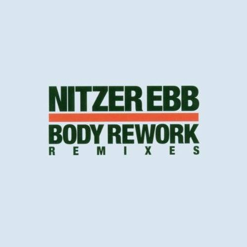 Nitzer Ebb - Body Rework - Preis vom 13.05.2021 04:51:36 h