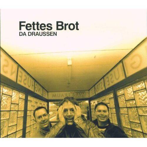 Fettes Brot - Da Draussen - Preis vom 15.10.2020 04:56:03 h