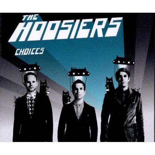 the Hoosiers - Choices - Preis vom 15.05.2021 04:43:31 h