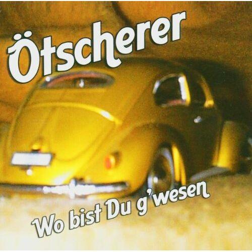 Otscherer - Wo Bist du G'Wesen - Preis vom 15.05.2021 04:43:31 h