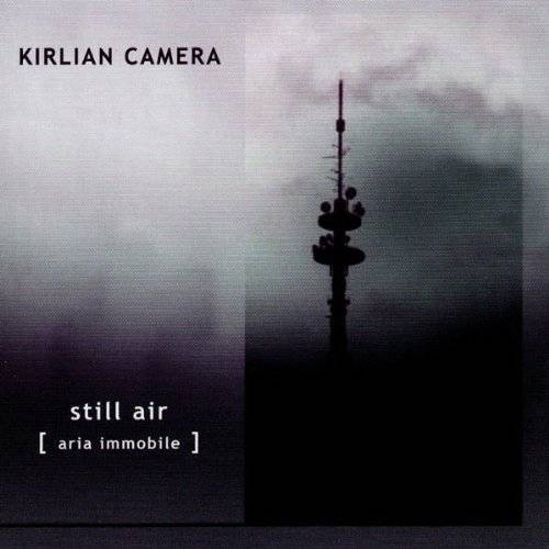 Kirlian Camera - Still Air - Preis vom 20.10.2020 04:55:35 h