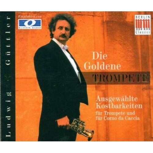 Ludwig Güttler - Die goldene Trompete Vol. 1 - Preis vom 20.10.2020 04:55:35 h