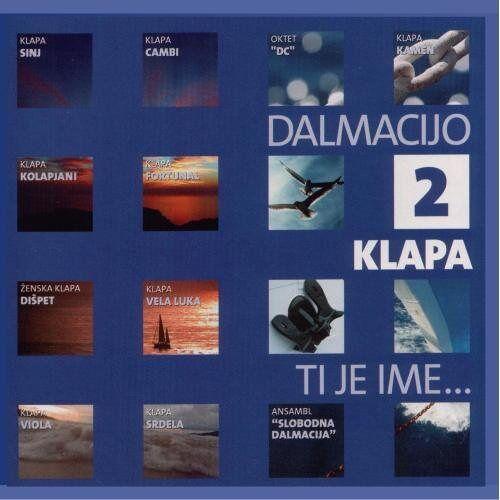 Various - Dalmacijo Klapa Ti je Ime Vol. 2 - Preis vom 20.10.2020 04:55:35 h