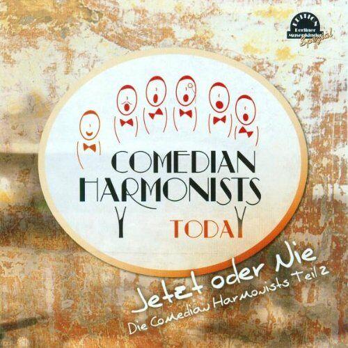 Comedian Harmonists Today - Jetzt Oder Nie! Die Comedian Harmonists Teil 2 - Preis vom 17.04.2021 04:51:59 h