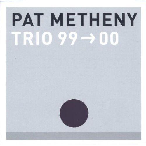 Pat Metheny - Trio 99 00 - Preis vom 15.04.2021 04:51:42 h