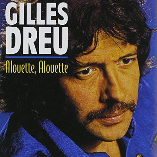 Gilles Dreu - Alouette - Preis vom 17.04.2021 04:51:59 h