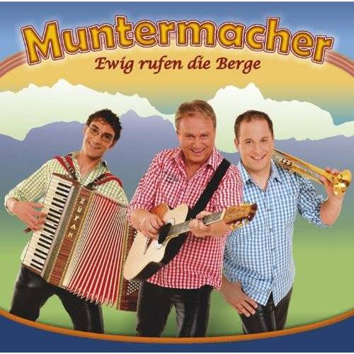 Muntermacher - Ewig Rufen die Berge - Preis vom 18.04.2021 04:52:10 h