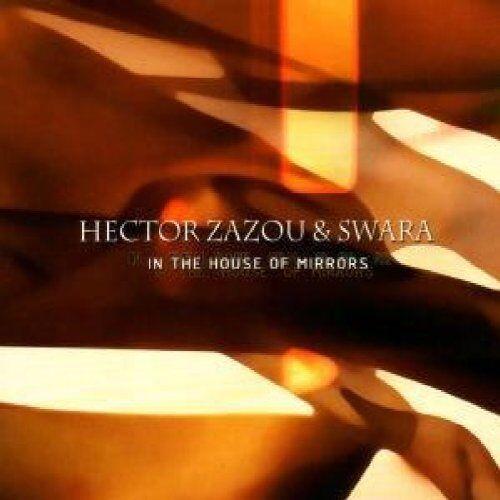 Zazou, Hector & Swara - In the House of Mirrors - Preis vom 06.04.2020 04:59:29 h