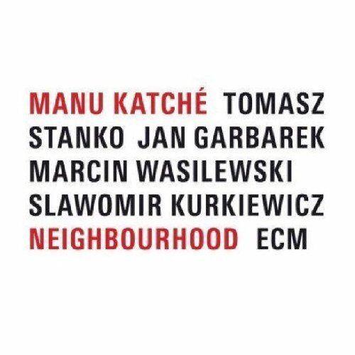 Manu Katche - Neighbourhood - Preis vom 21.10.2019 05:04:40 h