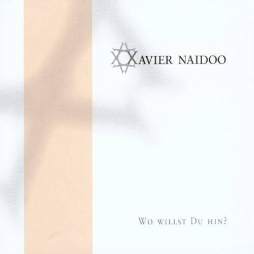 Xavier Naidoo - Wo Willst du Hin? - Preis vom 18.04.2021 04:52:10 h