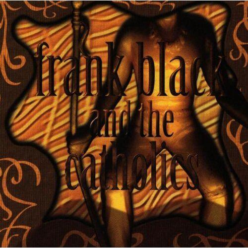 Black, Frank & the Catholics - Frank Black & the Catholics - Preis vom 26.01.2021 06:11:22 h