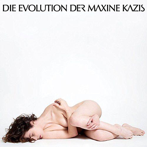 Maxine Kazis - Die Evolution der Maxine Kazis - Preis vom 10.05.2021 04:48:42 h
