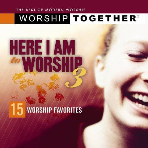 Worship Together - Vol.3-Here I am to Worship - Preis vom 26.02.2021 06:01:53 h