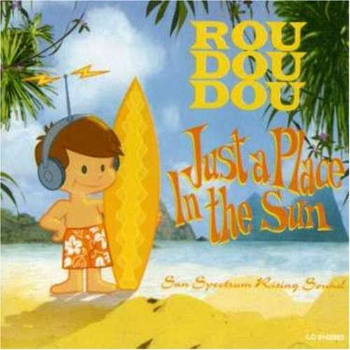 Roudoudou - Just a Place in the Sun - Preis vom 03.05.2021 04:57:00 h