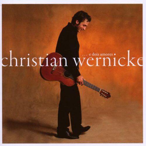 Christian Wernicke - ...E Dois Amores - Preis vom 20.10.2020 04:55:35 h