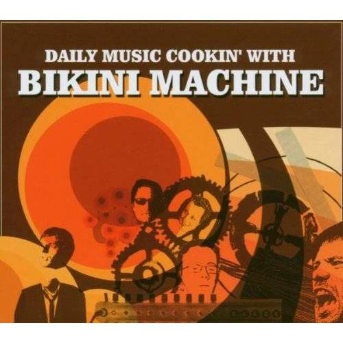 Bikini Machine - Daily Music Cookin' With Bikini Machine - Preis vom 10.05.2021 04:48:42 h