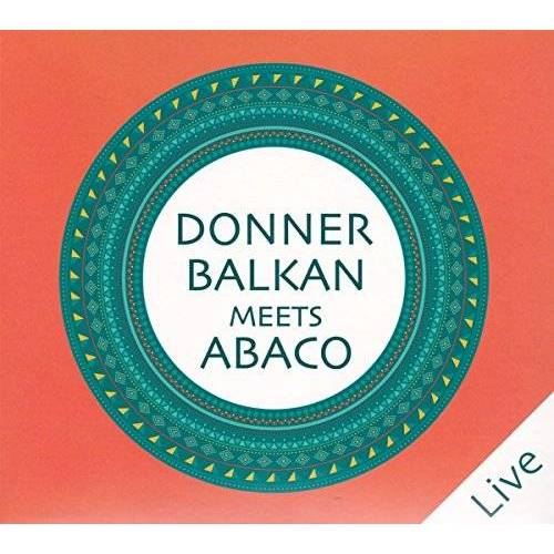 Donnerbalkan - Donnerbalkan Meets Abaco (Live) - Preis vom 21.04.2021 04:48:01 h