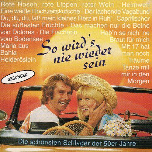 Various - So wird's nie wieder sein - Die schönsten Schlager der 50er Jahre - Preis vom 14.03.2021 05:54:58 h