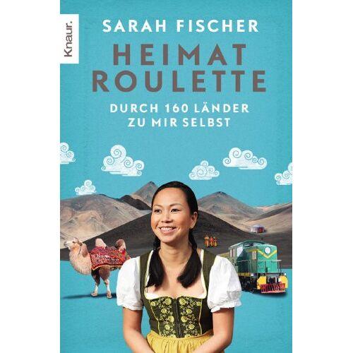 Sarah Fischer - Heimatroulette: Durch 160 Länder zu mir selbst - Preis vom 11.05.2021 04:49:30 h