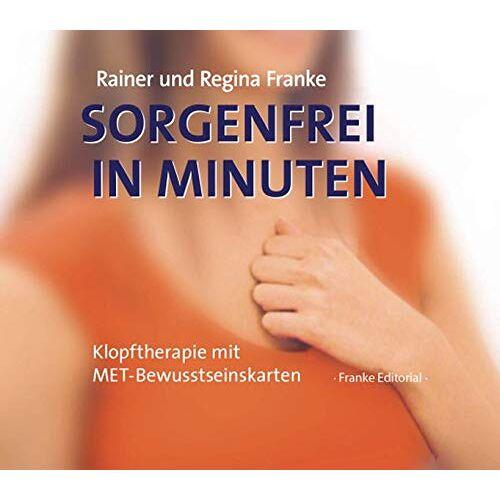 Franke Sorgenfrei in Minuten - KartenSet: Klopftherapie mit MET-Bewusstseinskarten - Preis vom 11.09.2021 04:59:06 h