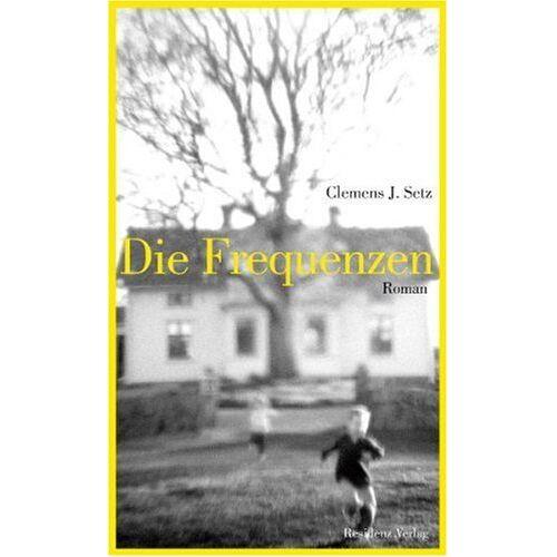 Setz, Clemens J. - Die Frequenzen - Preis vom 12.06.2021 04:48:00 h