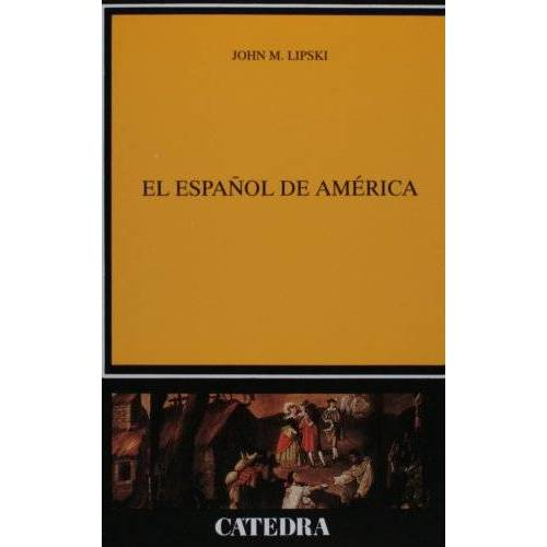 Lipski, John M. - El español de América (Linguistica / Linguistics) - Preis vom 30.07.2021 04:46:10 h