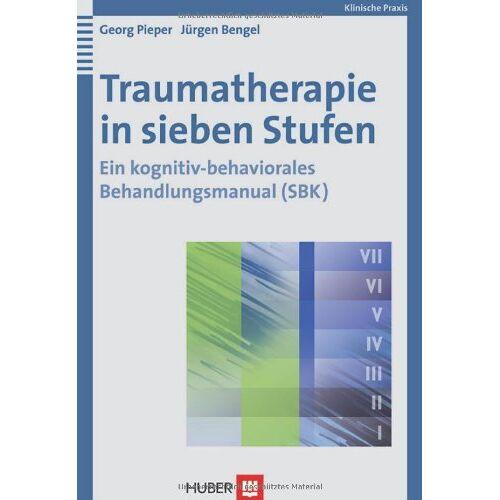 Georg Pieper - Traumatherapie in sieben Stufen. Ein kognitiv-behaviorales Behandlungsmanual (SBK) - Preis vom 03.05.2021 04:57:00 h