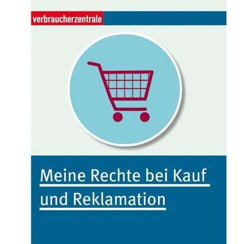 Jürgen Schröder - Meine Rechte bei Kauf und Reklamation - Preis vom 21.06.2021 04:48:19 h